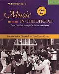 Music in Childhood: Multimedia Update (with CD-ROM and Audio/Video Resource Center Printed A...