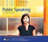 Public Speaking: The Evolving Art, Enhanced Edition (with Resource Center, Enhanced eBook, Web Site, Interactive Video, Speech Studio(TM), Audio Study Tool, InfoTrac 1-Semester Printed Access Card)