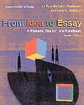 From Idea to Essay: Rhetoric Reader & Handbook 2009 MLA