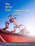 The Write Start: Paragraphs to Essays with Student and Professional Readings