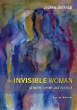 The Invisible Woman: Gender, Crime, and Justice (Wadsworth Contemporary Issues in Crime and ...