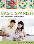 Spanish for Business and Finance: Basic Spanish Series (The Basic Spanish Series)