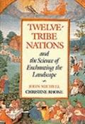 Twelve-tribe Nations: And the Science of Enchanting the Landscape