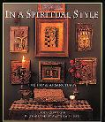In a Spiritual Style: The Home as Sanctuary - Laura Cerwinske - Hardcover