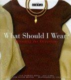 What Should I Wear?: Dressing for Occasions (Chic Simple)