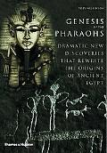 Genesis of the Pharaohs Dramatic New Discoveries Rewrite the Origins of Ancient Egypt