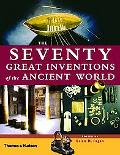 Seventy Great Inventions Of The Ancient World
