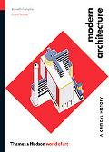 Modern Architecture: A Critical History (Fourth Edition)  (World of Art)
