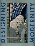 Designing Modernity: The Arts of Reform and Persuasion, 1885-1945 - Wendy Kaplan - Hardcover