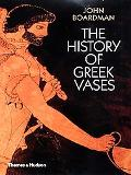History of Greek Vases Potters, Painters and Pictures