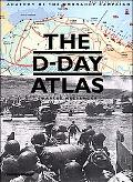 D-Day Atlas Anatomy of the Normandy Campaign with 178 illustrations, including 71 full-color...