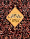 Oriental Carpet Design A Guide to Traditional Motifs, Patterns and Symbols