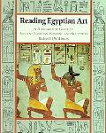 Reading Egyptian Art A Hieroglyphic Guide to Ancient Egyptian Painting and Sculpture