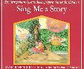 Sing Me a Story The Metropolitan Opera's Book of Opera Stories for Children