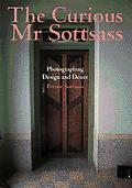 Curious Mr. Sottsass: Photographing Design and Desire - Ettore Sottsass - Paperback