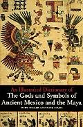 Illustrated Dictionary of the Gods and Symbols of Ancient Mexico and the Maya