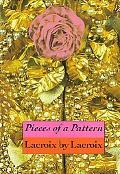 Pieces of a Pattern: Lacroix by Lacroix - Christian Lacroix - Paperback