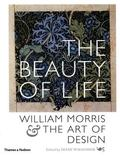 Beauty of Life William Morris & the Art of Design