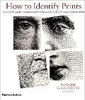 How to Identify Prints A complete guide to manual and emchanical processes from woodcut to i...