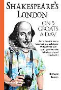 Shakespeare's London on Five Groats a Day