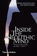 Inside the Neolithic Mind: Consciousness, Cosmos and the Realm of the Gods