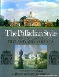 The Palladian Style in England, Ireland and America.