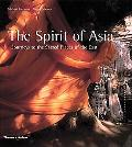 Spirit of Asia Journeys to the Sacred Places of the East
