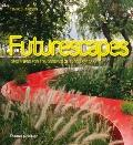 Futurescapes : Designers for Tomorrow's Outdoor Spaces