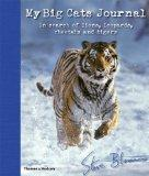 My Big Cats Journal: In Search of Lions, Leopards, Cheetahs and Tigers