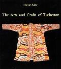 Arts and Crafts of Turkestan - Johannes Kalter - Hardcover