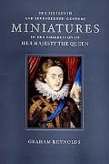 Sixteenth and Seventeenth-Century Miniatures In the Collection of Her Majesty the Queen