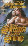 Sorceress and the Savage - Saranne Dawson - Mass Market Paperback