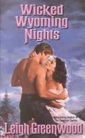 Wicked Wyoming Nights - Leigh Greenwood - Mass Market Paperback