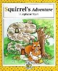 Squirrel's Adventure in Alphabet Town - Laura Alden - Hardcover