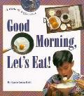 Good Morning, Let's Eat - Karin Luisa Badt - Hardcover