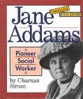 Jane Addams: Pioneer Social Worker - Charnan Simon - Library Binding