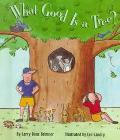 What Good Is a Tree? (Rookie Readers: Level B)