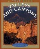 Valleys and Canyons (True Books: Earth Science)