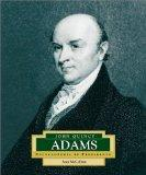 John Quincy Adams: America's 6th President (Encyclopedia of Presidents, Second)