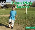 I Can Play Soccer