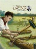 The Abraham Lincoln You Never Knew
