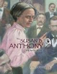 Susan B. Anthony You Never Knew