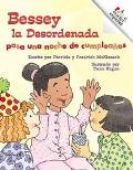 Bessey LA Desordenada Pasa Una Noche De Cumpleanos