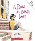 A Rosa Le Gusta Leer/rosa Loves To Read