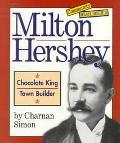 Milton Hershey Chocolate King, Town Builder