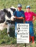 Raising Cows on the Koebels' Farm