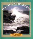 The Atlantic Ocean (True Books : Geography : Bodies of Water)