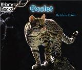 Ocelot (Welcome Books: Animals of the World)