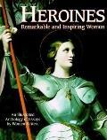 Heroines: Remarkable and Inspiring Women - Random House Value Publishing - Hardcover - Speci...