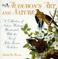 Audubon's Art and Nature: A Collection of Nature Writings Illustrated with the Art of John J...